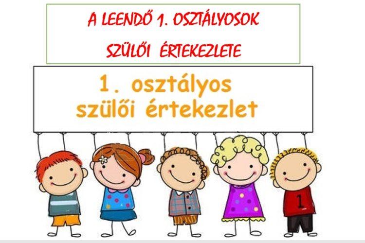 Leendő Első Osztályok Szülői értekezlete 2019.05.16